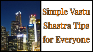 Vastu Shastra Tips for Everyone