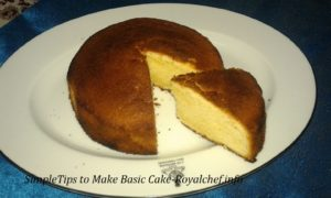 Tips to Make Basic Cake