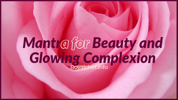 Mantra for Beauty and Glowing Complexion