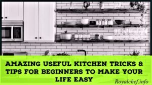 15 Easy Kitchen Tips and Tricks for Beginners