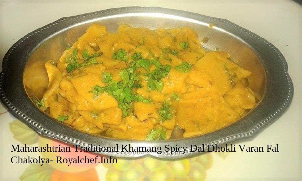 Maharashtrian Traditional Khamang Spicy Dal Dhokli Varan Fal Chakolya