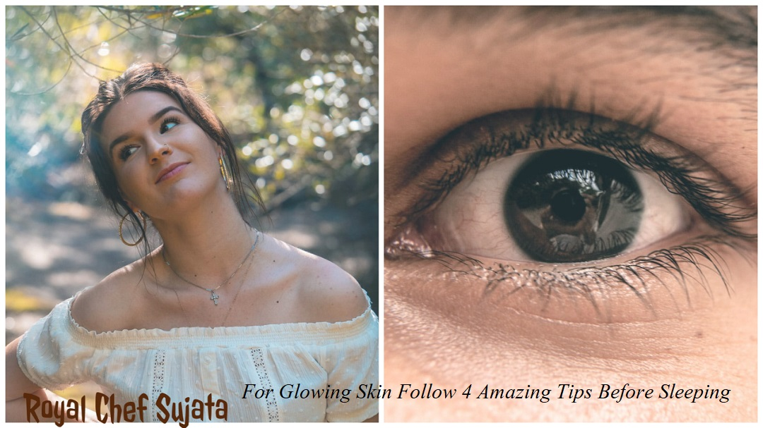 For Glowing Skin Follow 4 Amazing Tips Before Sleeping