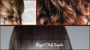 Home Remedies or Important Tips For Hair Problem