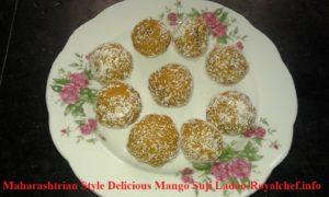 Maharashtrian Kokani Style Delicious Mango Suji Ladoo