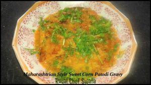 Maharashtrian Style Sweet Corn Patodi Gravy