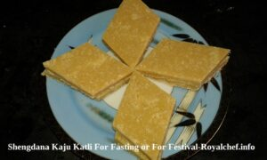 Shengdana Kaju Katli For Fasting or For Festival