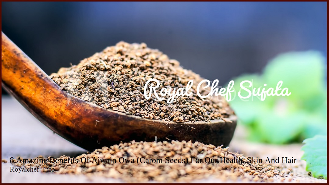 8 Amazing Benefits Of Ajwain Owa (Carom Seeds) For Our Health, Skin And Hair