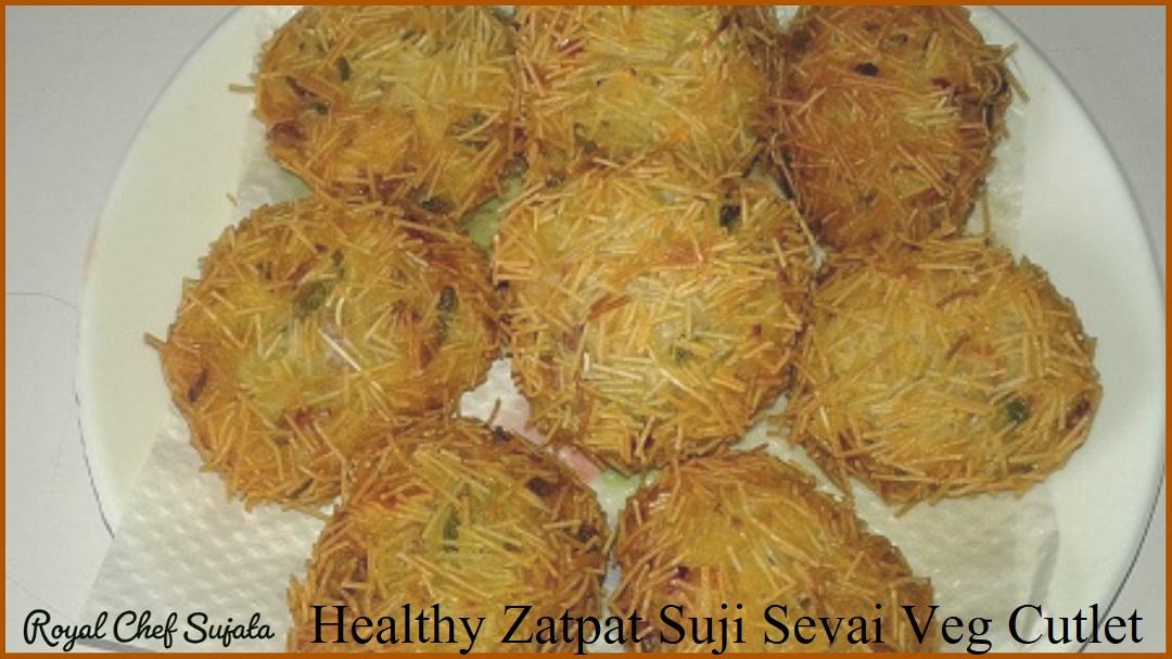 Maharashtrian style Healthy Zatpat Suji Sevai Veg Cutlet