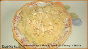 Home made Sevai Sheera (Vermicelli Sheera) Or Halwa