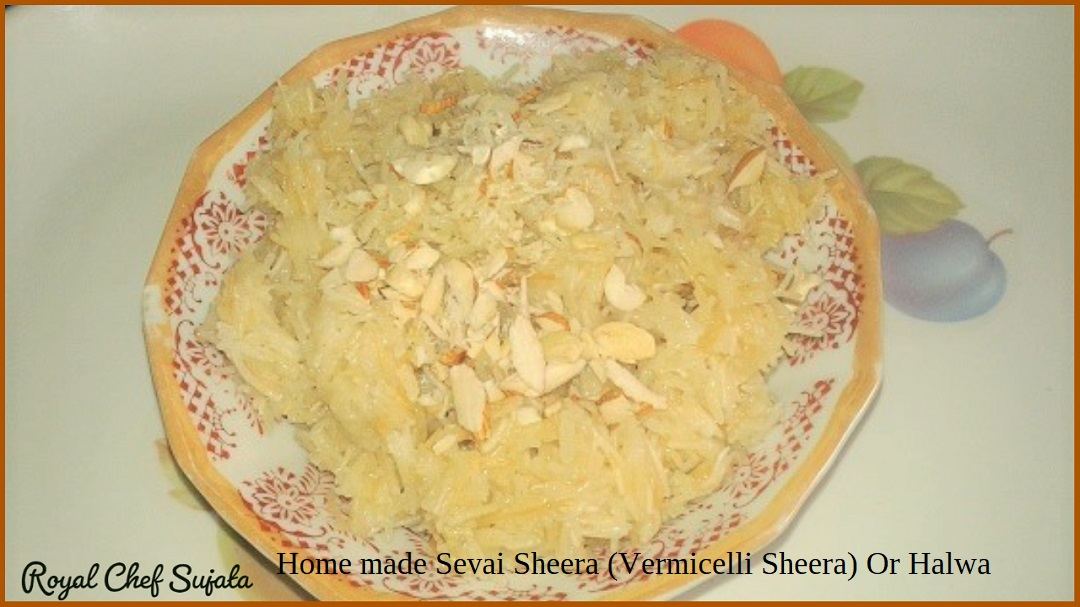 Home made Sevai Sheera (Vermicelli Sheera) Or Halwa