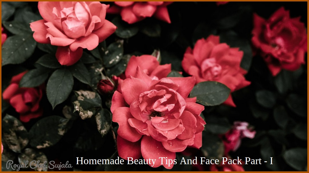 Homemade Beauty Tips And Face Pack Part - I