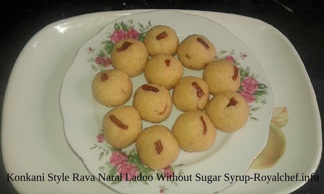 Maharashtrian Konkani Style Rava Naral Ladoo Without Sugar Syrup