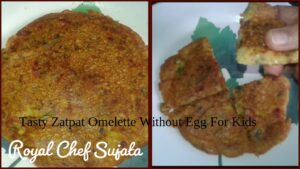 Tasty Zatpat Omelette Without Egg For Kids