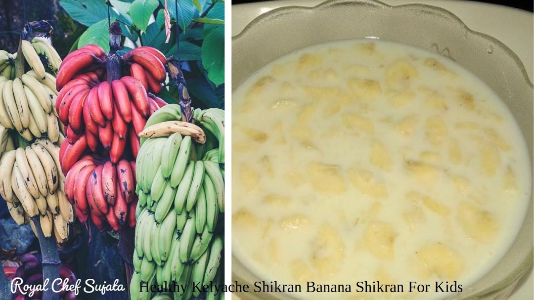 Healthy Kelyache Shikran Banana Shikran For Kids