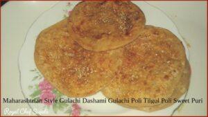 Maharashtrian Style Gulachi Dashami Gulachi Poli Tilgul Poli Sweet Puri