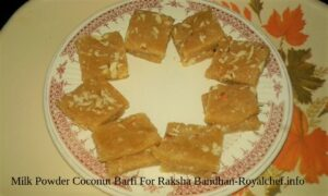 Milk Powder Coconut Barfi or Vadi For Raksha Bandhan
