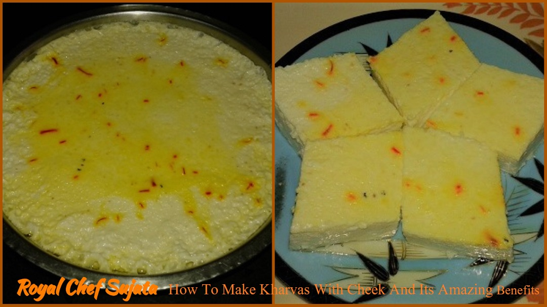 How To Make Kharvas With Cheek And Its Amazing Benefits