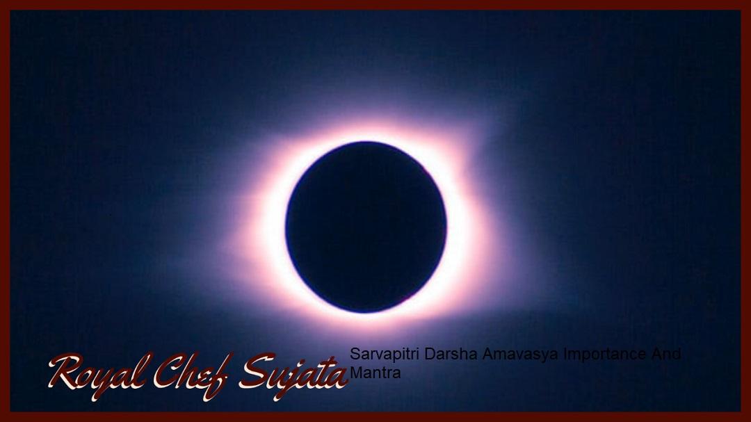 Sarvapitri Darsha Amavasya Importance And Mantra