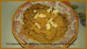 Tin Chamche Tupat Delicious Chana Dal Halwa