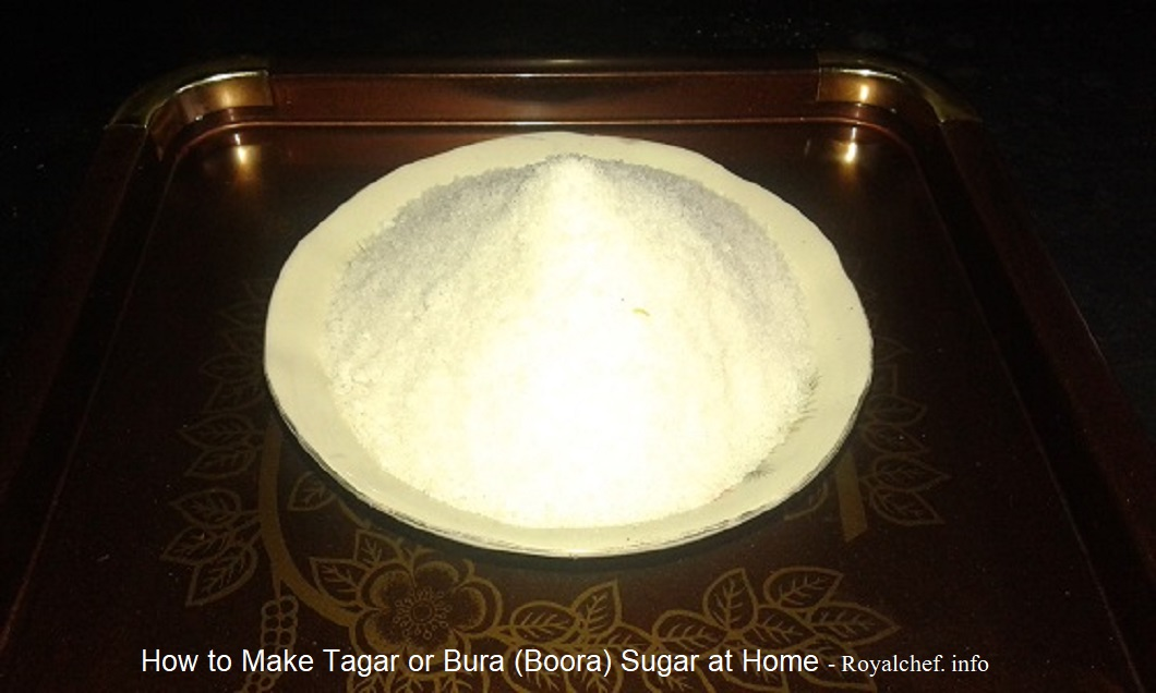How to Make Tagar or Bura (Boora) Sugar at Home