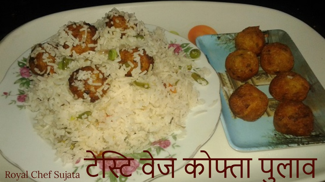 Tasty Vegetable Kofta Pulao
