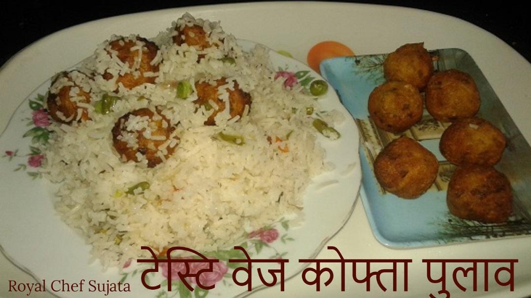Tasty Vegetable Kofta Pulao